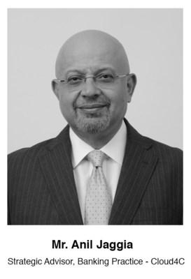 Mr. Anil Jaggia, Former CIO, HDFC Bank, joins Cloud4C – a CtrlS Company, as a Strategic Advisor (PRNewsfoto/Cloud4C)