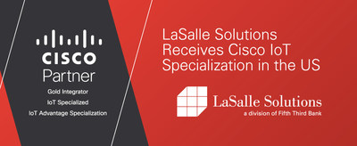 LaSalle Solutions receives Cisco IoT Specialization in the US.